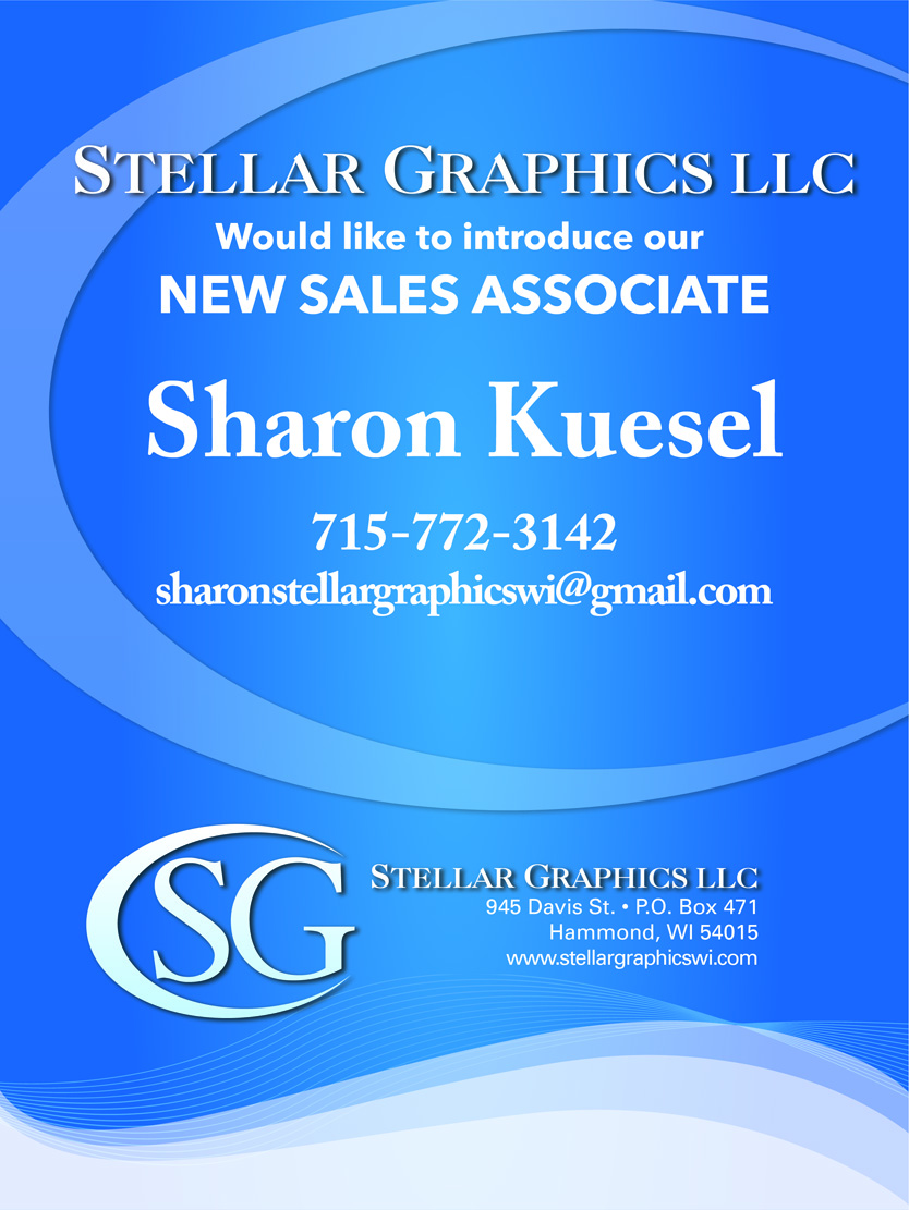 New Employee Announcement - Sharon Kuesel. Stellar Graphics LLC would like to introduce our new sales associate, Sharon Kuesel. 715-772-3142, sharonstellargraphicswi@gmail.com